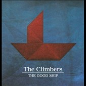 The Climbers: Good Ship [Digipak]