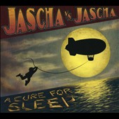 Jascha Vs. Jascha: A Cure For Sleep