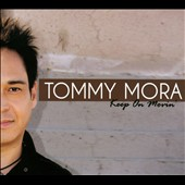 Tommy Mora: Keep in Movin' [Digipak]