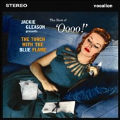 Jackie Gleason: Torch with the Blue Flame; Best Of