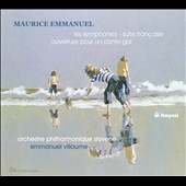 Maurice Emmanuel: Symphonies 1 & 2; Suite Fran&#231;aise; Ouverture pour un Conte Gai