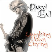 Daryl Hall: Laughing Down Crying