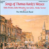 Songs of Thomas Hardy's Wessex / Mellstock Band
