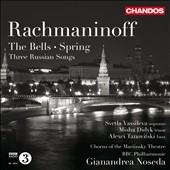 Rachmaninoff: The Bells; Spring; Three Russian Songs / Svetla Vassileva, soprano; Misha Didyk, tenor