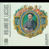 Roland de Lassus: Biographie Musicale, Vol. 1: Ann&eacute;es de jeunesse / Ludus Modalis