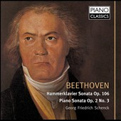 Beethoven: Hammerklavier Sonata, Op. 106; Piano Sonata Op. 2/3 / Georg Friedrich Schenck, piano