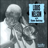 Sam Dutrey/Louis Nelson (Trombone): With Sam Dutrey