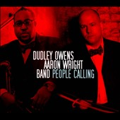 Aaron Wright Band/Dudley Owens: People Calling [Digipak]