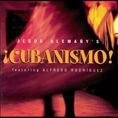 Jes&#250;s Alema&#241;y: &#161;Cubanismo! [Hannibal ]