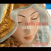 Handel, Caldara: Carmelite Vesper 1709