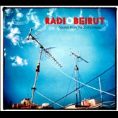 Various Artists: Radio Beirut: Sounds From the 21st Century [Digipak]