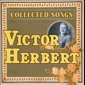 Victor Herbert: Collected Songs / Marnie Breckenridge, George Dvorsky, Sara Jean Ford, et al.