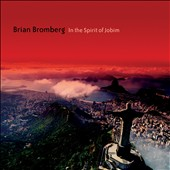 Brian Bromberg: In the Spirit of Jobim