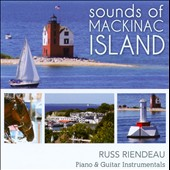 Russell Riendeau: Sounds Of Mackinac Island