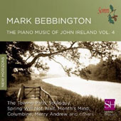 The Piano Music of John Ireland, Vol. 4 / Mark Bebbington, piano