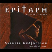 Epitaph: Music from Medieval Iceland / Sverrir Gu&eth;j&oacute;nsson: countertenor; &Oacute;l&ouml;f Sesselja &Oacute;skarsd&oacute;ttir: viola da gamba; Camilla S&ouml;derberg: recorder; Snorri &Ouml;rn Snorrason: lute