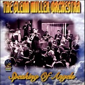 The Glenn Miller Orchestra: Speaking of Angels