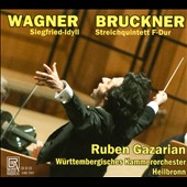 Wagner: Siegfried Idyll; Bruckner: String Quartet in F arranged for string orchestra / Ruben Gazarian