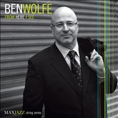 Ben Wolfe: From Here I See [Digipak]