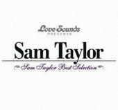 Sam Taylor (Saxophone): Best Selection [2009] *