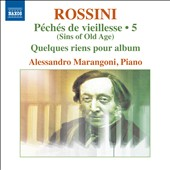 Rossini: Complete Piano Music Vol. 5 - Sins of Old Age / Alessandro Marangoni, piano