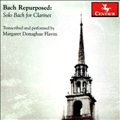 Bach Repurposed: Solo Bach for Clarinet, transcribed and performed by Margaret Donaghue Flavin