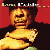 Lou Pride: Ain't No More Love in This House [Digipak]