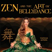 Various Artists: Zen & The Art of Bellydance [Digipak]