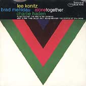 Lee Konitz/Brad Mehldau/Charlie Haden: Alone Together