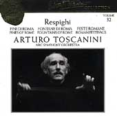 Toscanini Collection Vol 32 - Respighi: Pines of Rome, etc