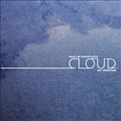 Near the Parenthesis: Cloud Not Mountain [Digipak] *