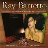 Ray Barretto: Eye of the Beholder/Can You Feel It? *