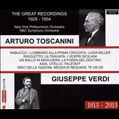 Toscanini Conducts Verdi: The Great Recordings 1929-1954 - Selections from Nabucco, Luisa Miller, Rigoletto, La traviata, I vespri siciliani, Aida, Otello et al. / New York PO; NBC SO; Toscanini