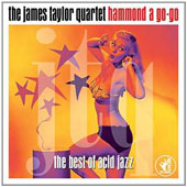 James Taylor Quartet (Organ/Keys)/James Taylor (Organ/Keys): Hammond a Go-Go: The Best of Acid Jazz *