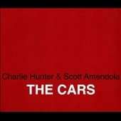Scott Amendola/Charlie Hunter (Guitar): The Cars/Hank Williams/Duke Ellington/Cole Porter [Slipcase]