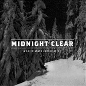 Various Artists: Midnight Clear: A Solid State Compilation