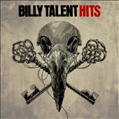 Billy Talent: Hits [Deluxe Edition]