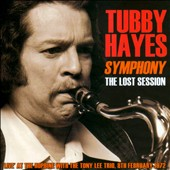 Tony Lee Trio/Tubby Hayes: Symphony: The Lost Session