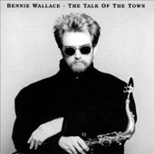Bennie Wallace: Talk of the Town