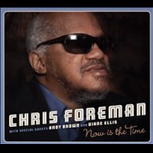 Chris Foreman: Now Is the Time
