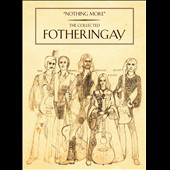Fotheringay: Nothing More: The Collected Fotheringay