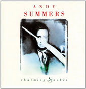 Andy Summers: Charming Snakes
