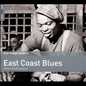 Various Artists: The Rough Guide to East Coast Blues