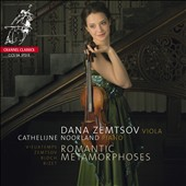 Romantic Metamorphoses - Vieuxtemps: Viola Sonata; Bloch: Suite '1919'; Waxman: Carmen Fantasy; Evgeni Zemtsov: Melodie im Alten Stil / Dana Zemtsov, viola; Cathelijne Noorland, piano