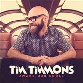 Tim Timmons: Awake Our Souls *