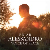 Friar Alessandro: Voice of Peace - Famous Melodies from Popular and Classical Repertoire / Camerata Ducale; Ramin Bahrami, piano