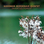 Goodman-Bordenave Quintet: Inverted Forest