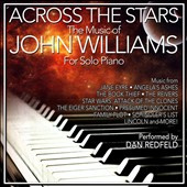 John Williams (b.1932): Across the Stars - The Film Music for Solo Piano / Dan Redfeld, piano