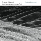 Robert Schumann: Violin Concerto; Symphony No. 1 'Spring'; Phantasie / Thomas Zehetmair, piano; Paris CO