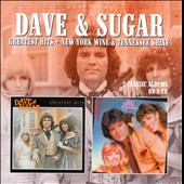Dave & Sugar: Greatest Hits/New York Wine & Tennessee Shine